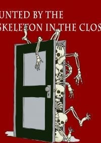 Haunted by the Skeleton in the Closet